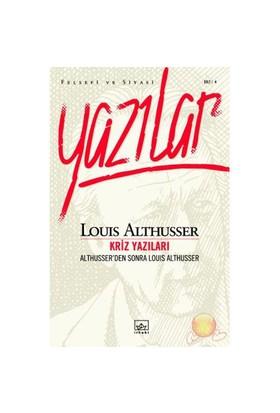 Kriz Yazıları / Althusser'den Sonra Louis Althusser