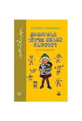 Şamatalı Köy'de Neler Oluyor - Astrid Lindgren