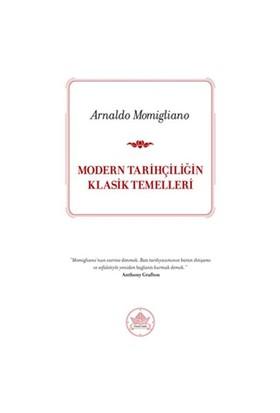 Modern Tarihçiliğin Klasik Temelleri - Arnaldo Momigliano