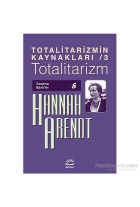 Totalitarizm Totalitarizmin Kaynakları-3