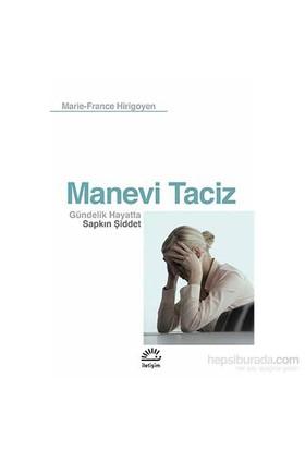 Manevi Taciz - Gündelik Hayatta Sapkın Şiddet-Marie-France Hirigoyen