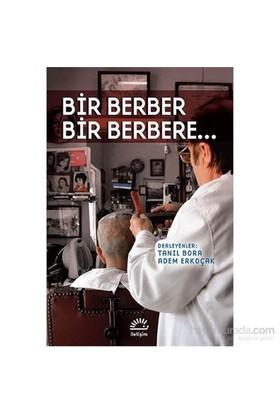 Bir Berber Bir Berbere…-Kolektif