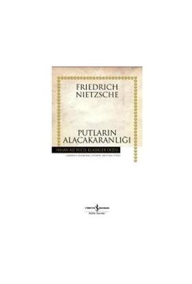 Putların Alacakaranlığı (Ciltsiz) - Friedrich Wilhelm Nietzsche