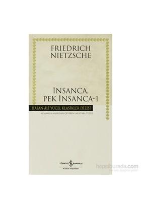 İnsanca, Pek İnsanca - 1 - Özgür Tinliler İçin Bir Kitap-Friedrich Wilhelm Nietzsche