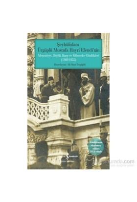 Şeyhülislam Ürgüplü Mustafa Hayri Efendi'Nin Meşrutiyet, Büyük Harp Ve Mütareke Günlükleri (1909-1922)-Kolektif