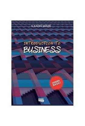 Introduction to Business - S. Kadri Mirze