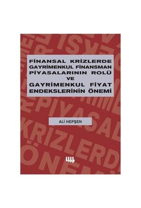 Finansal Krizlerde Gayrimenkul Finansman Piyasalarının Rolü ve Gayrimenkul Fiyat Endekslerinin Önemi - Ali Hepşen