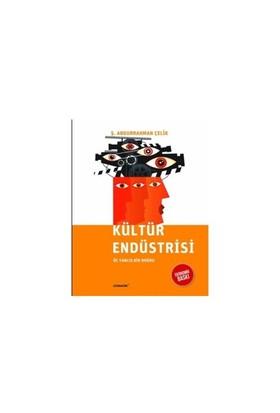 Kültür Endüstrisi (Ekonomik Baskı)-Ş. Abdurrahman Çelik