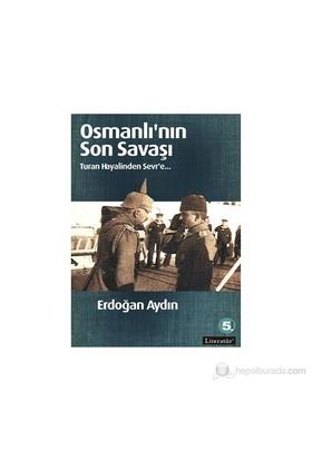 Osmanlı'Nın Son Savaşı-Erdoğan Aydın