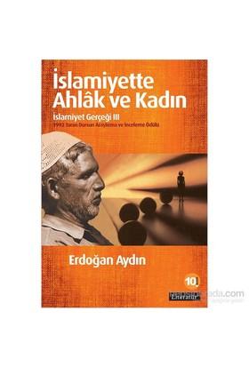 İslamiyette Ahlak Ve Kadın: İslamiyet Gerçeği Iıı-Erdoğan Aydın