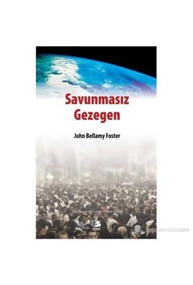 Savunmasız Gezegen - Çevrenin Kısa Ekonomik Tarihi-John Bellamy Foster