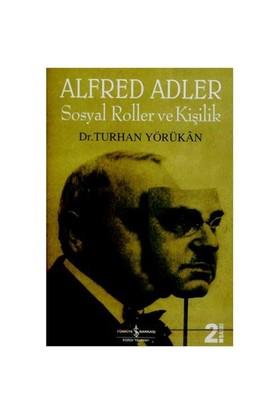 Alfred Adler: Sosyal Roller Ve Kişilik-Turhan Yörükan