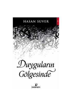 Duyguların Gölgesinde-Hasan Suver