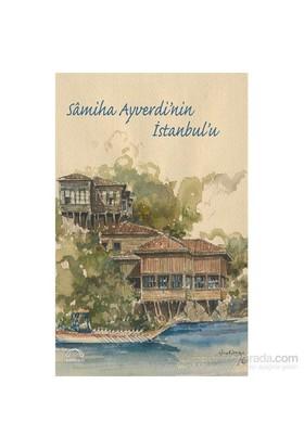 Sâmiha Ayverdi'Nin İstanbul'U-Kolektif