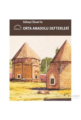 Süheyl Ünver'İn Orta Anadolu Defterleri-Kolektif