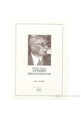 Ekrem Hakkı Ayverdi Bibliyografyası-İsmet Binark