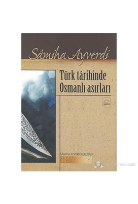 Türk Târihinde Osmanlı Asırları-Samiha Ayverdi