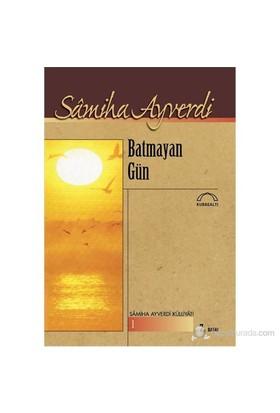 Batmayan Gün-Samiha Ayverdi