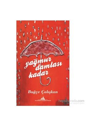 Yağmur Damlası Kadar-Buğçe Çalışkan