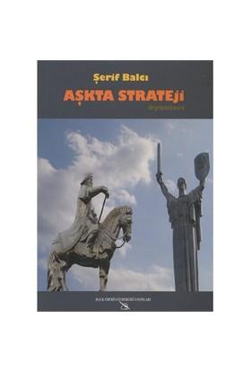 Aşkta Strateji (Kadın Erkek İlişkileri)-Şerif Balcı