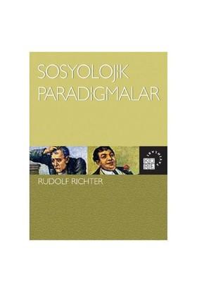 Sosyolojik Paradigmalar-Rudolf Richter