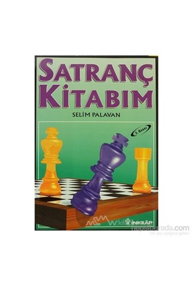 Satranç Kitabım - Selim Palavan