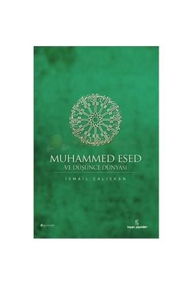Muhammed Esed Ve Düşünce Dünyası-İsmail Çalışkan
