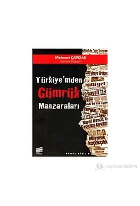 Türkiyem'den Gümrük Manzaraları - Mehmet Çardak