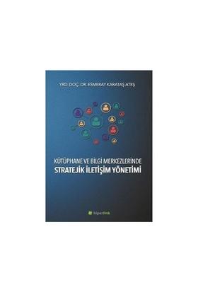 Kütüphane Ve Bilgi Merkezlerinde Stratejik İletişim Yönetimi