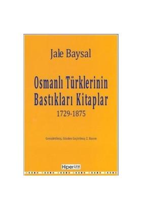Osmanlı Türklerinin Bastıkları Kitaplar: 1729-1875
