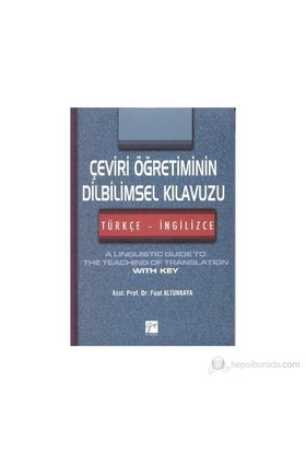 Çeviri Öğretiminin Dilbilimsel Kılavuzu / Türkçe-İngilizce - Fuat Altunkaya