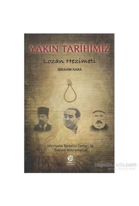 Yakın Tarihimiz, Lozan Hezimeti - İbrahim Kara