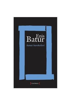 Kanat Hareketleri-Enis Batur