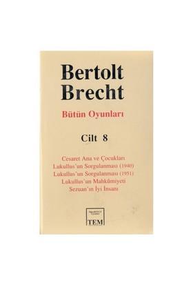 Bertolt Brecht Bütün Oyunları - 8 - Bertolt Brecht