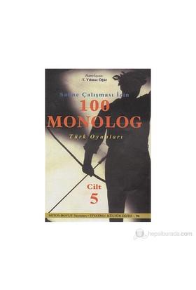 Sahne Çalışması İçin 100 Monolog Türk Oyunları 5. Cilt - T. Yılmaz Öğüt