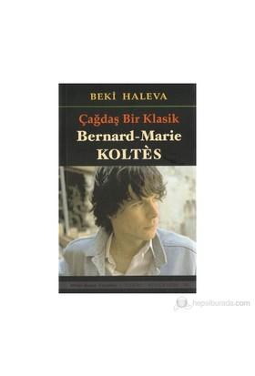 Çağdaş Bir Klasik - Bernard-Marie Koltes-Beki Haleva