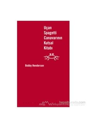 Uçan Spagetti Canavarının Kutsal Kitabı (Deri Kapak)-Bobby Henderson