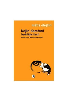Derinliğin Keşfi - (Modern Japon Edebiyatının Kökenleri)-Kojin Karatani