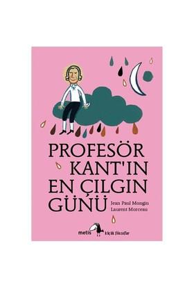 Profesör Kant'ın En Çılgın Günü - Jean Paul Mongin