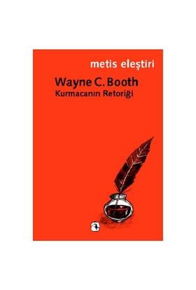 Kurmacanın Retoriği-Wayne C. Booth