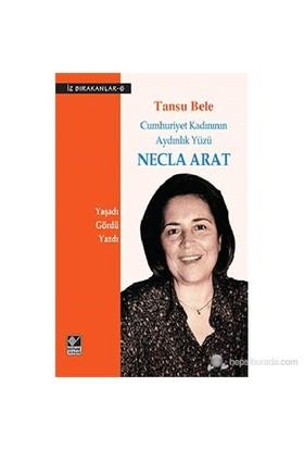 Necla Arat Cumhuriyet Kadınının Aydınlık Yüzü-Tansu Bele