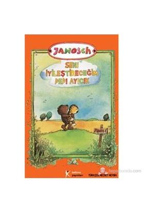 Seni İyileştireceğim Dedi Ayıcık-Janosch
