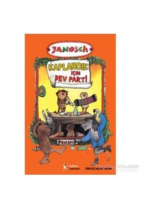 Kaplancık İçin Dev Parti-Janosch