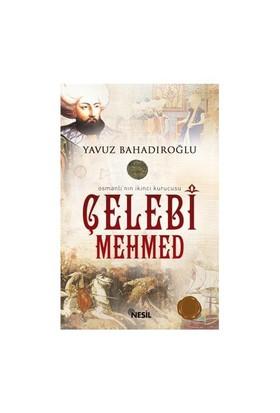 Çelebi Mehmed - Yavuz Bahadıroğlu