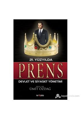 21. Yüzyılda Prens - (Devlet ve Siyaset Yönetimi) - Ümit Özdağ