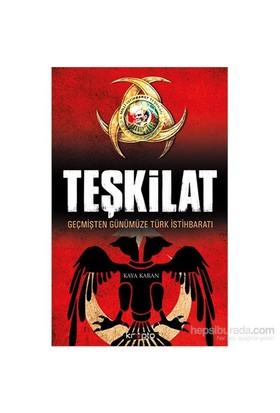 Teşkilat - Geçmişten Günümüze Türk İstihbaratı - Kaya Karan