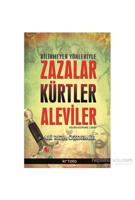 Bilinmeyen Yönleriyle Zazalar-Kürtler-Aleviler-Ali Rıza Özdemir