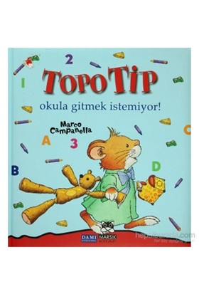 Topo Tip - Okula Gitmek İstemiyor!-Marco Campanella