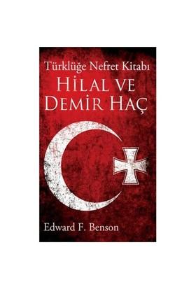 Hilal Ve Demir Haç - Edward F. Benson