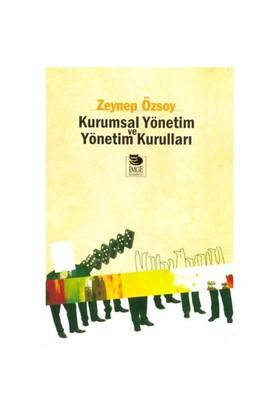 Kurumsal Yönetim ve Yönetim Kurulları - Zeynep Özsoy